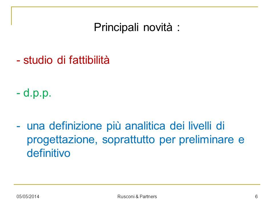 Principali novità : - studio di fattibilità - d. p. p