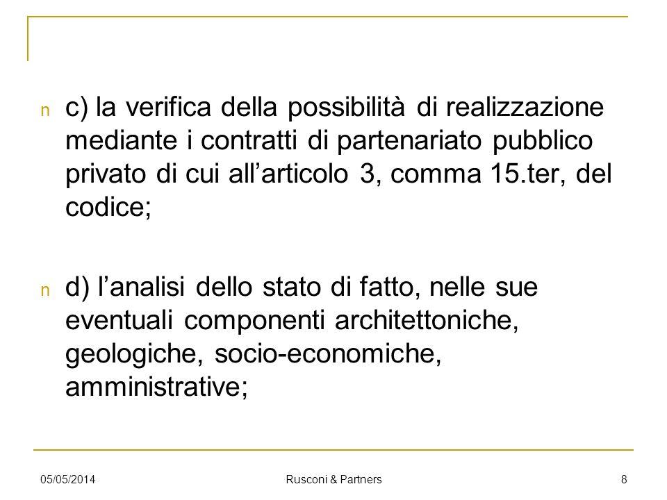 c) la verifica della possibilità di realizzazione mediante i contratti di partenariato pubblico privato di cui all'articolo 3, comma 15.ter, del codice;