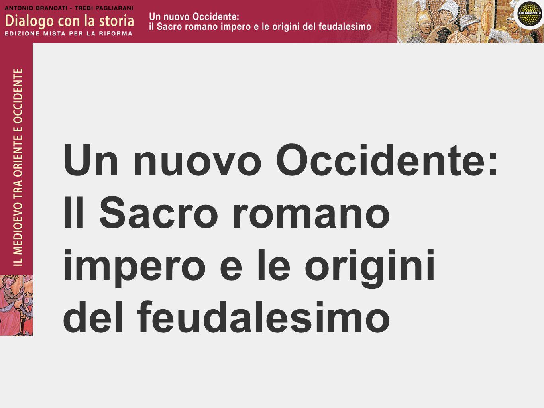 Un nuovo Occidente: Il Sacro romano impero e le origini del feudalesimo