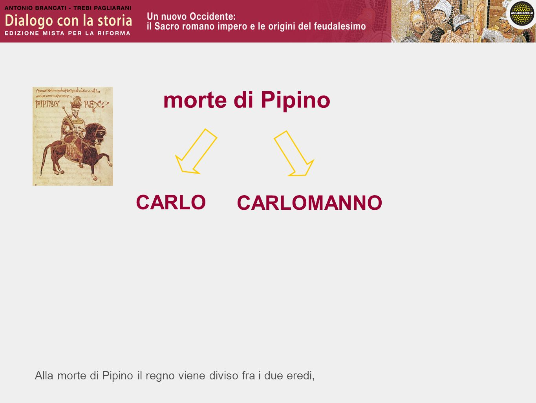 morte di Pipino CARLO CARLOMANNO