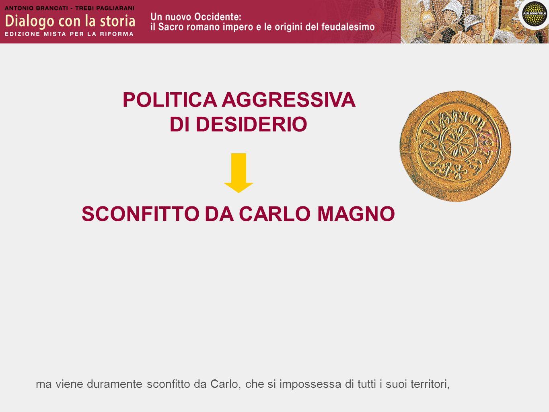 SCONFITTO DA CARLO MAGNO
