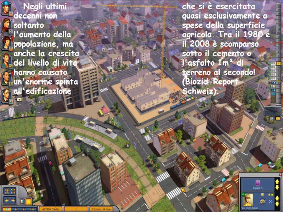 Negli ultimi decenni non soltanto l aumento della popolazione, ma anche la crescita del livello di vita hanno causato un enorme spinta all edificazione