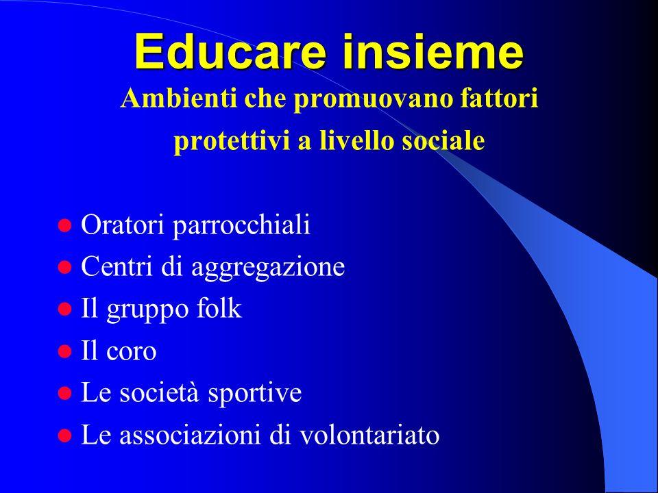 Ambienti che promuovano fattori protettivi a livello sociale