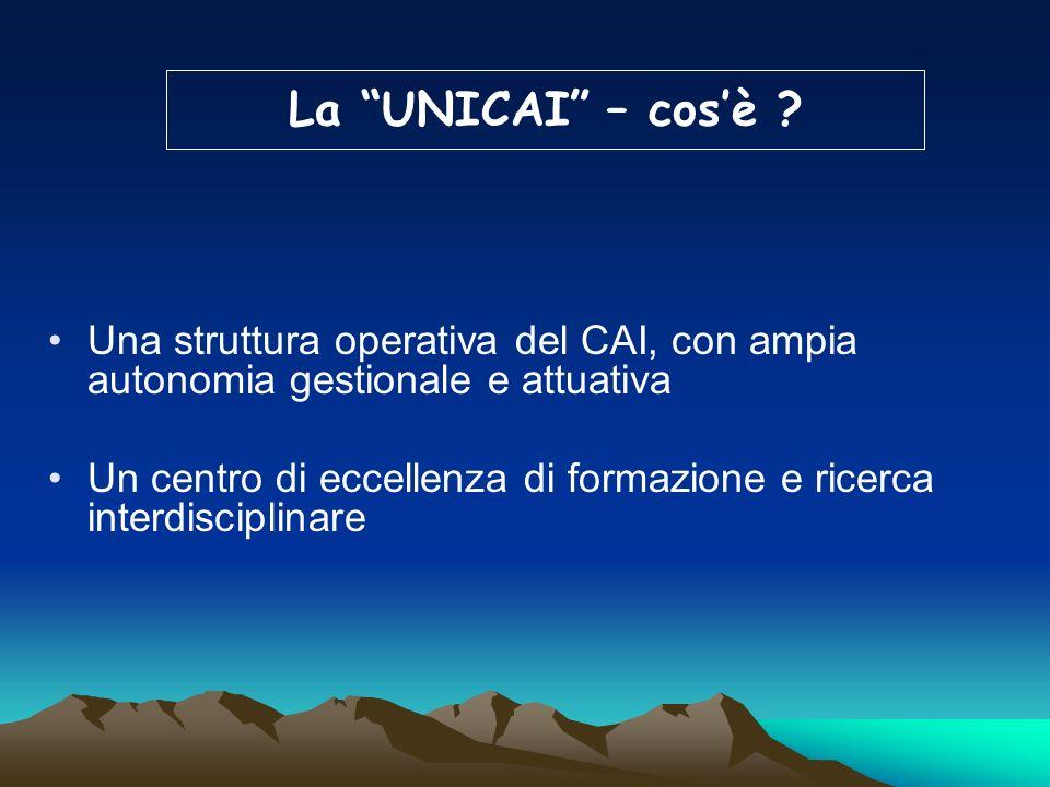 La UNICAI – cos'è Una struttura operativa del CAI, con ampia autonomia gestionale e attuativa.