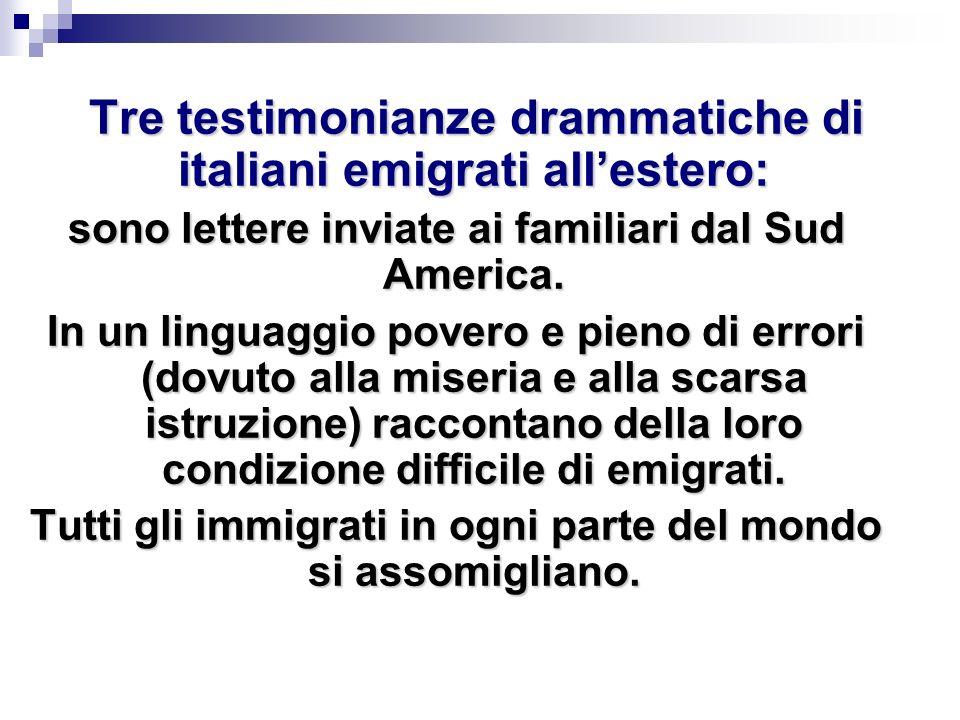 Tre testimonianze drammatiche di italiani emigrati all'estero: