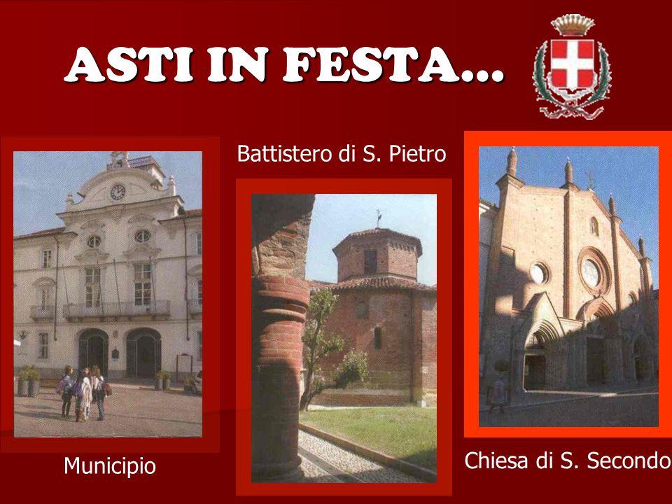 ASTI IN FESTA… Battistero di S. Pietro Chiesa di S. Secondo Municipio