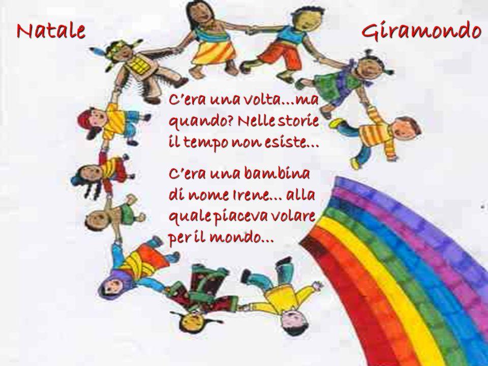 Natale Giramondo C'era una volta…ma quando Nelle storie il tempo non esiste…