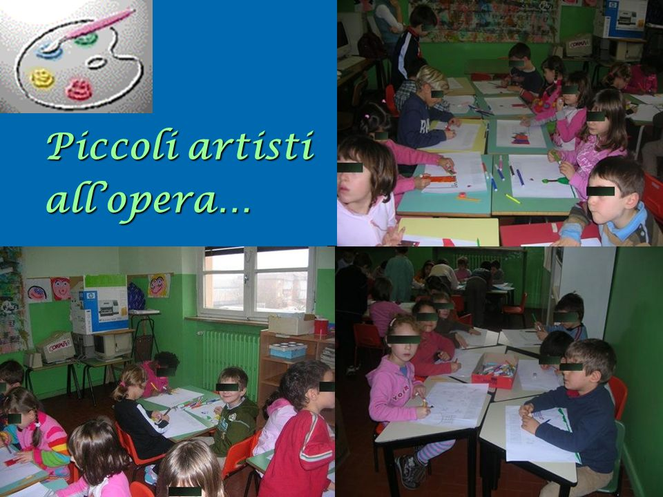 Piccoli artisti all'opera…