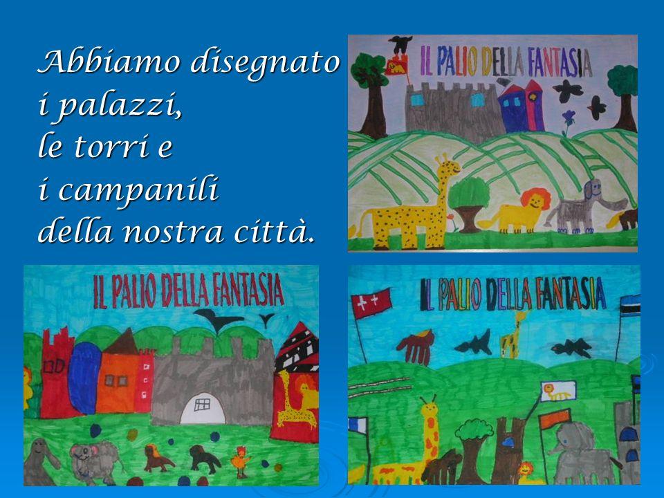 Abbiamo disegnato i palazzi, le torri e i campanili della nostra città.