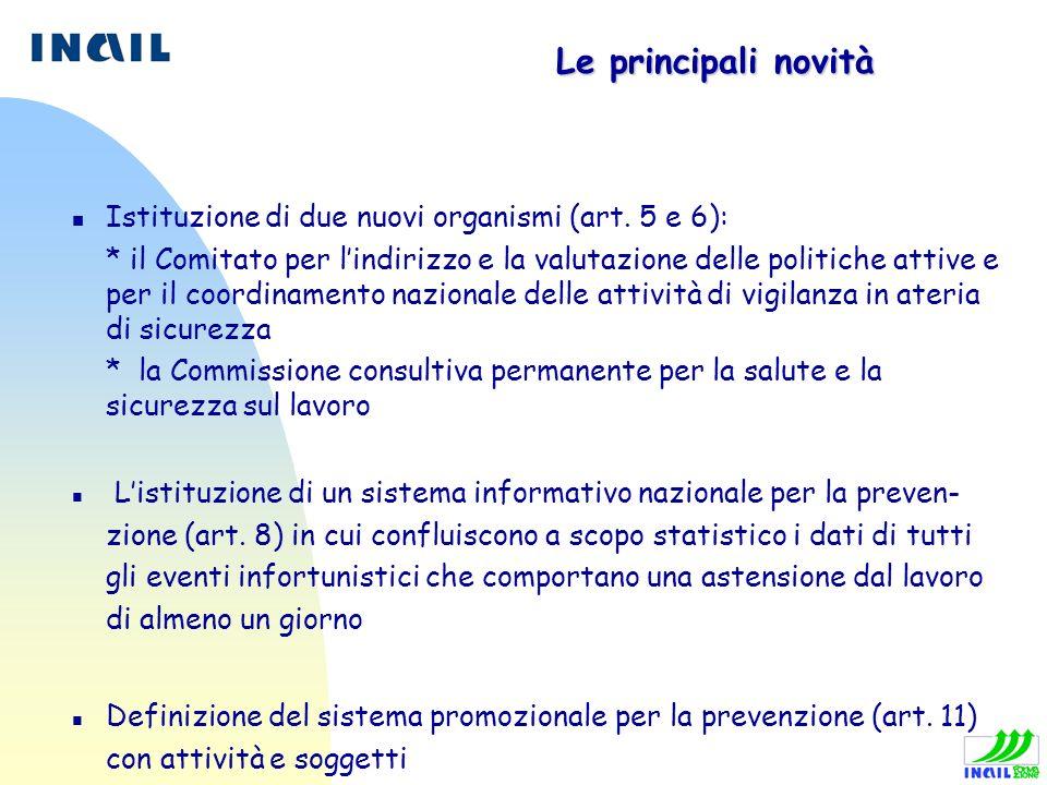 Le principali novità Istituzione di due nuovi organismi (art. 5 e 6):