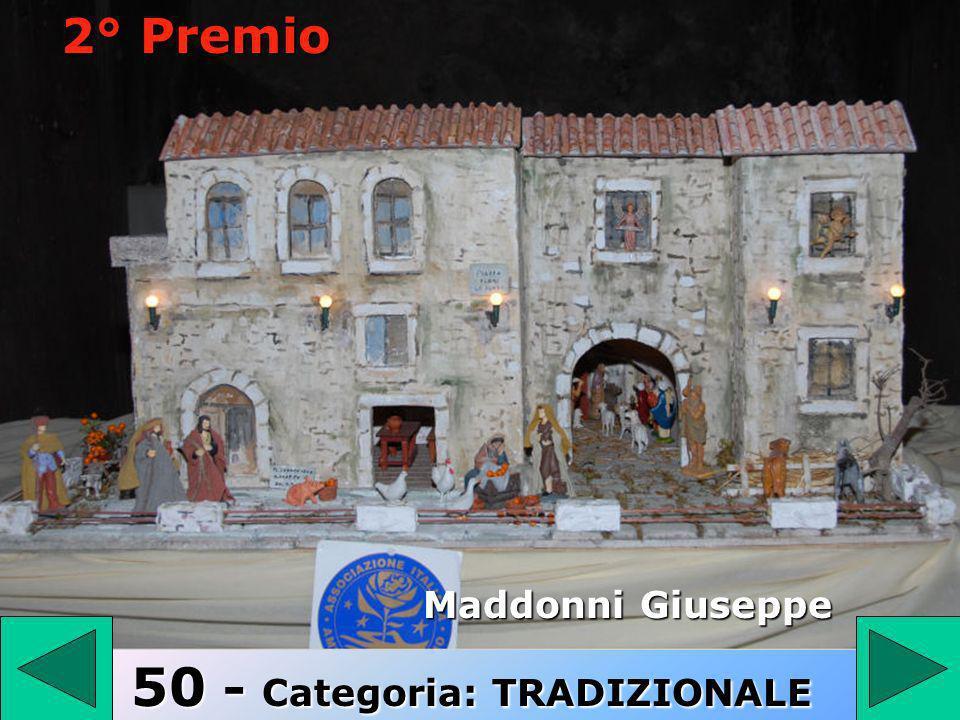 2° Premio 50 Maddonni Giuseppe 50 - Categoria: TRADIZIONALE