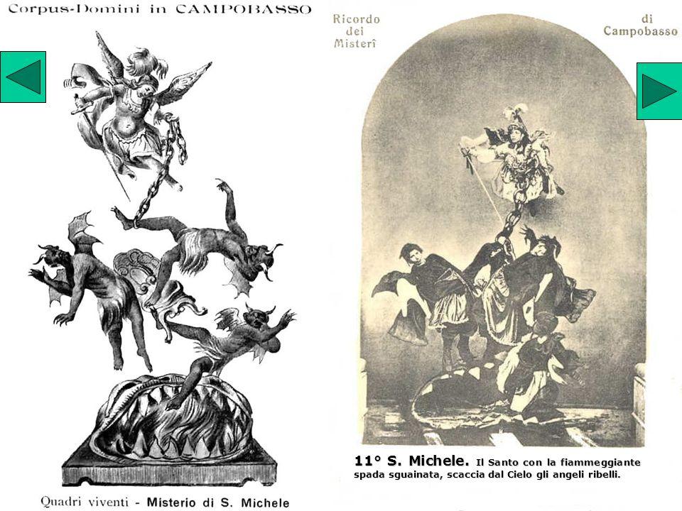 11° S. Michele. Il Santo con la fiammeggiante spada sguainata, scaccia dal Cielo gli angeli ribelli.