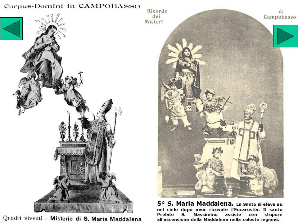 5° S. Maria Maddalena. La Santa si eleva su nel cielo dopo aver ricevuto l'Eucarestia.