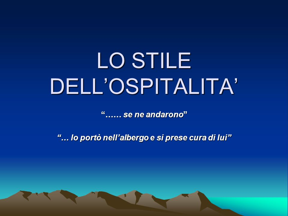 LO STILE DELL'OSPITALITA'