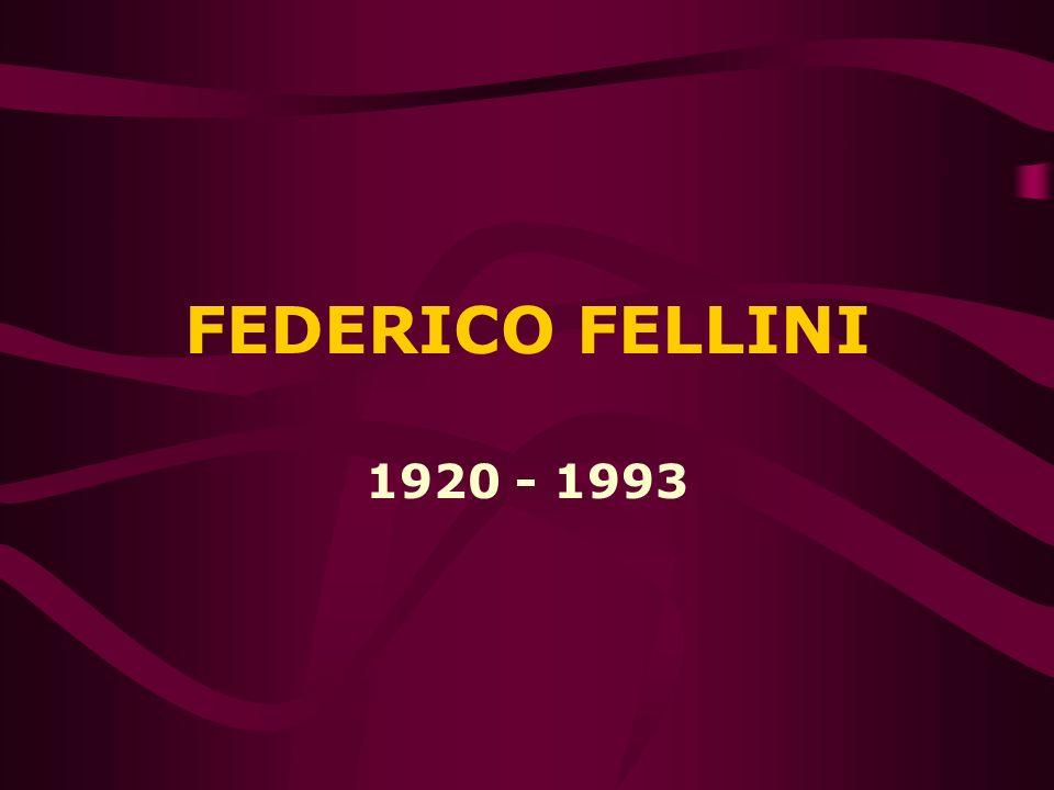 FEDERICO FELLINI 1920 - 1993