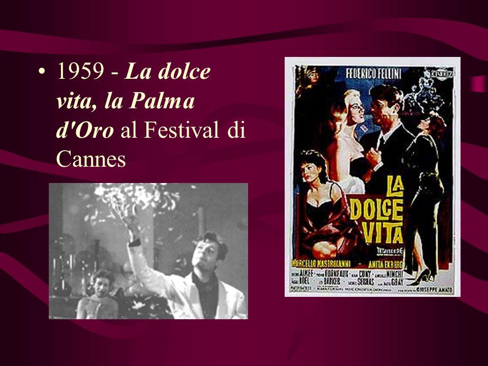 1959 - La dolce vita, la Palma d Oro al Festival di Cannes