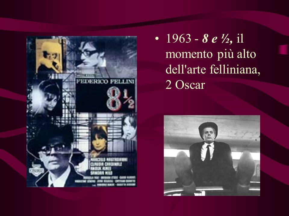 1963 - 8 e ½, il momento più alto dell arte felliniana, 2 Oscar