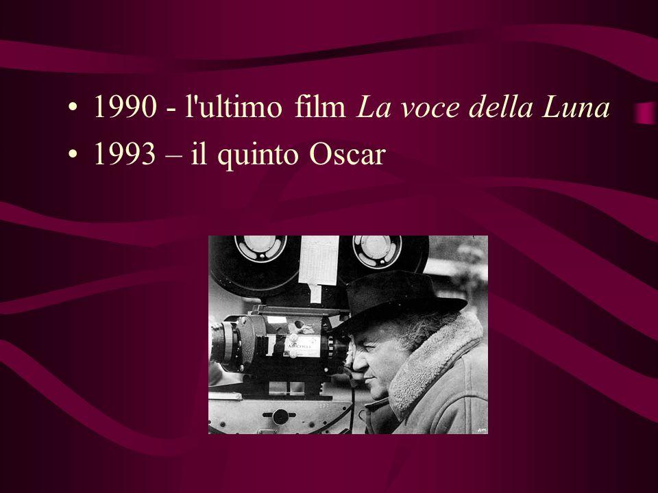 1990 - l ultimo film La voce della Luna
