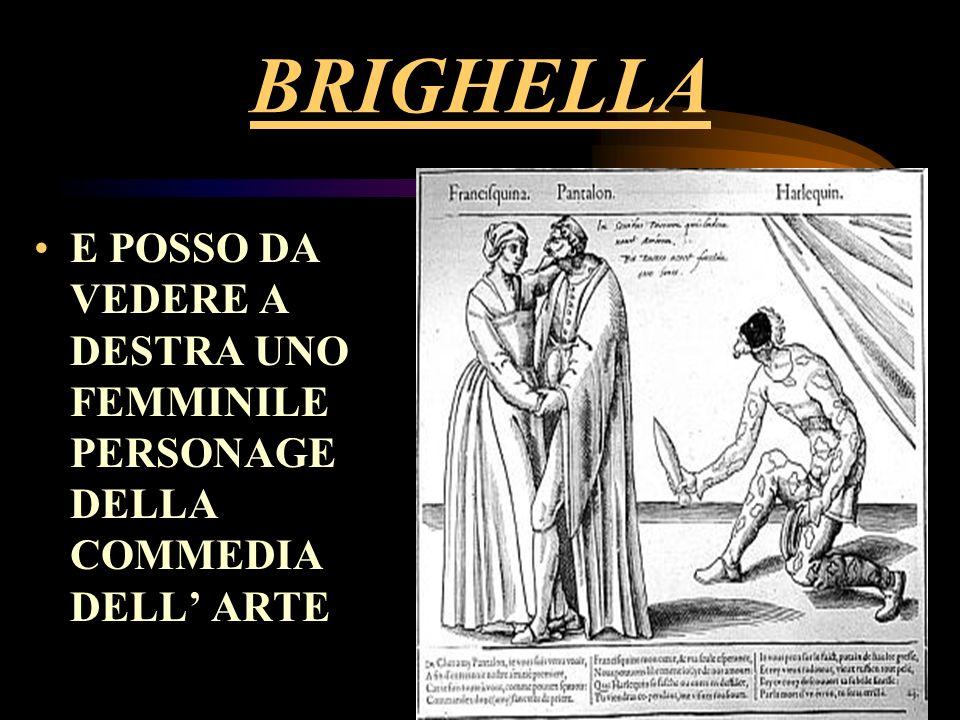 BRIGHELLA E POSSO DA VEDERE A DESTRA UNO FEMMINILE PERSONAGE DELLA COMMEDIA DELL' ARTE