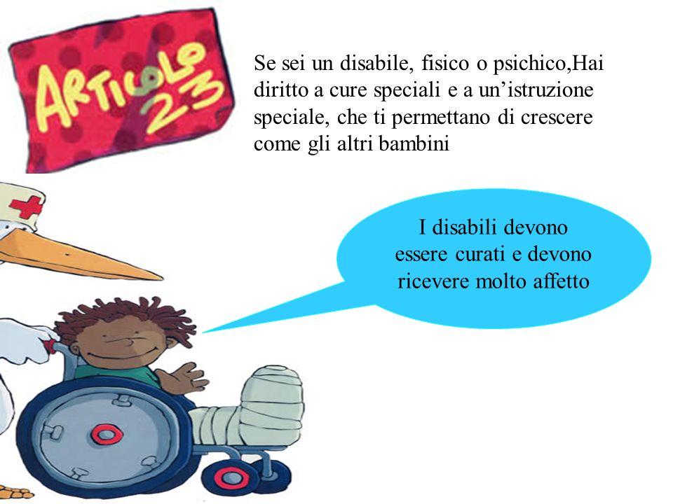 I disabili devono essere curati e devono ricevere molto affetto