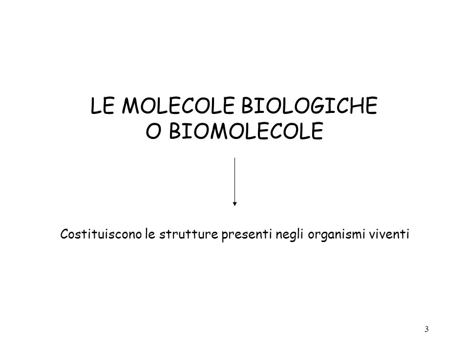 LE MOLECOLE BIOLOGICHE O BIOMOLECOLE