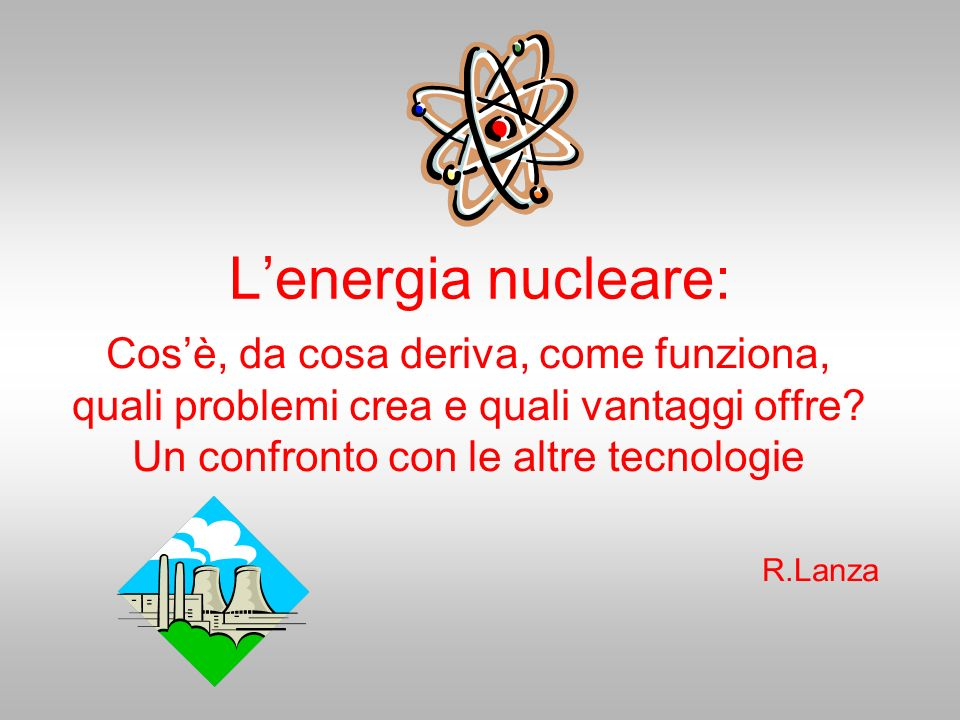 L'energia nucleare:
