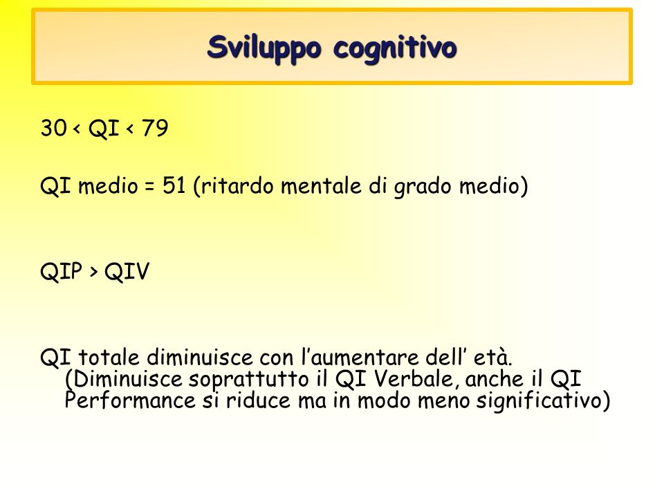 Sviluppo cognitivo 30 < QI < 79