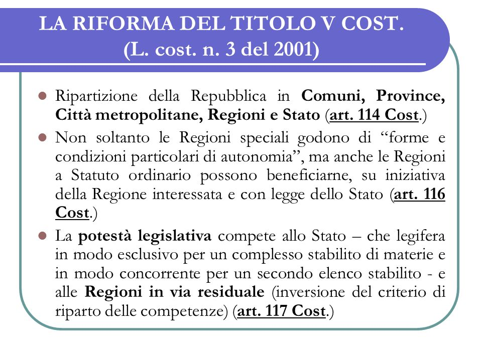 LA RIFORMA DEL TITOLO V COST. (L. cost. n. 3 del 2001)