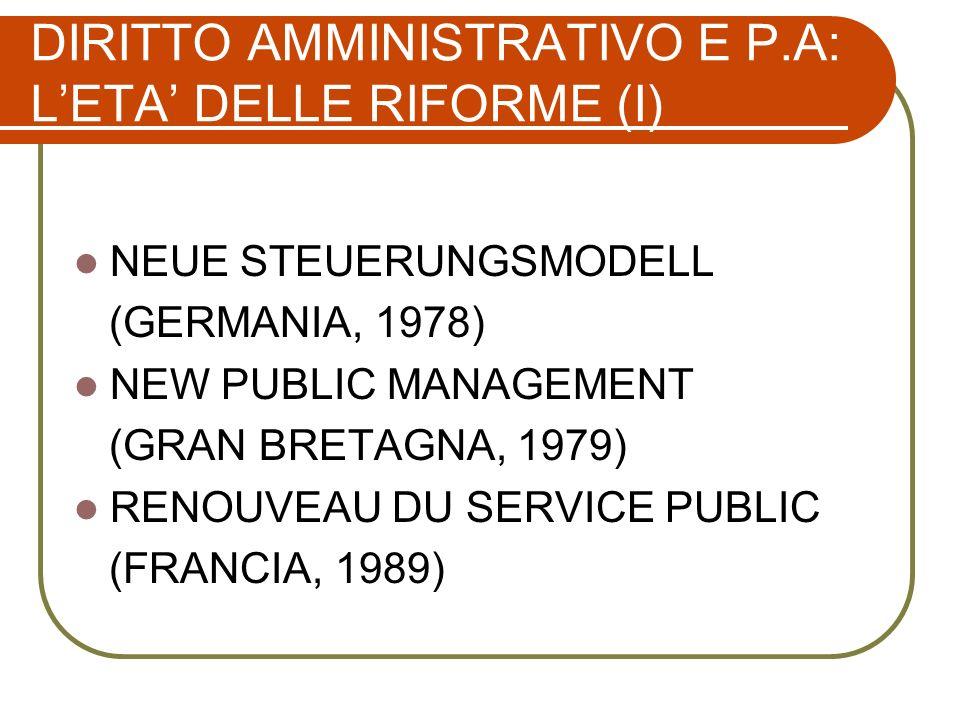 DIRITTO AMMINISTRATIVO E P.A: L'ETA' DELLE RIFORME (I)