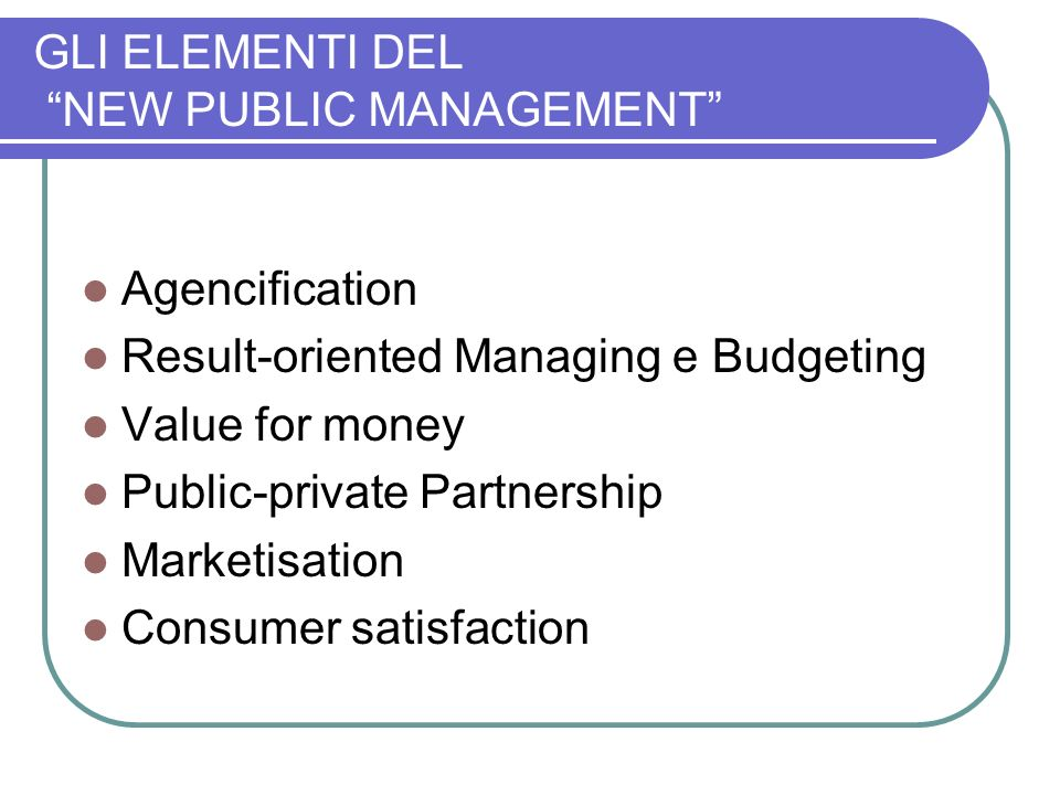 GLI ELEMENTI DEL NEW PUBLIC MANAGEMENT