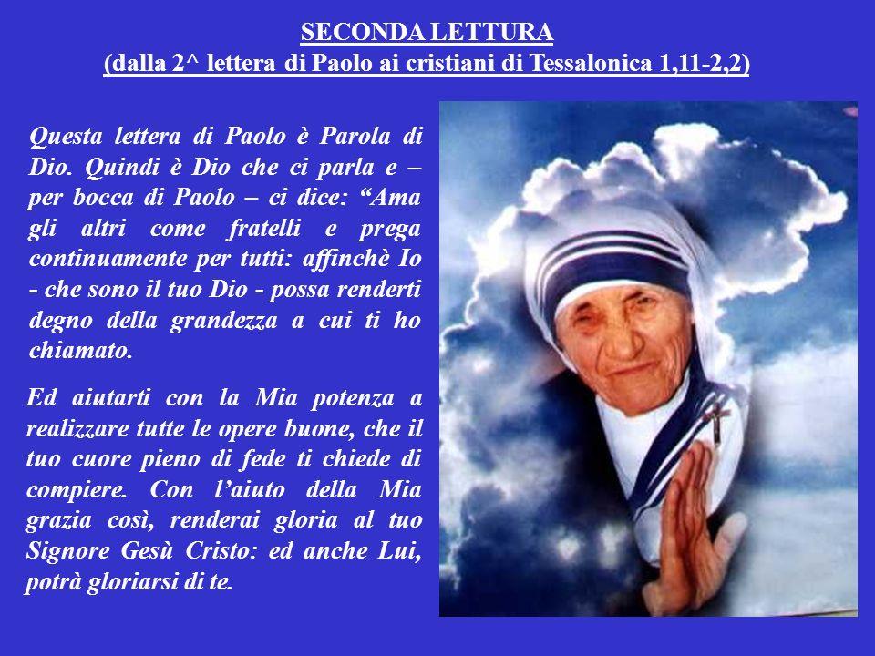 (dalla 2^ lettera di Paolo ai cristiani di Tessalonica 1,11-2,2)