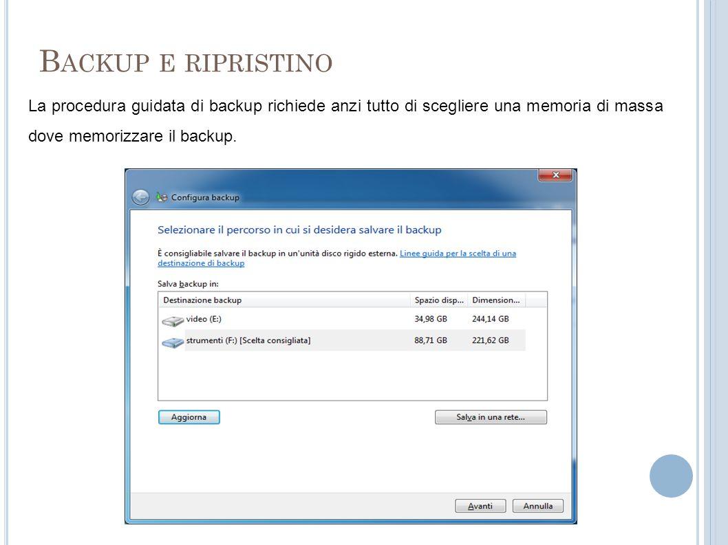 Backup e ripristino La procedura guidata di backup richiede anzi tutto di scegliere una memoria di massa dove memorizzare il backup.