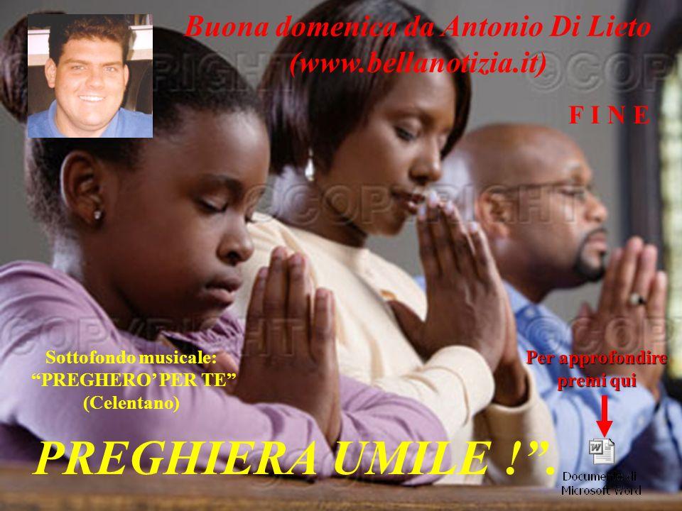 PREGHIERA UMILE ! . Buona domenica da Antonio Di Lieto