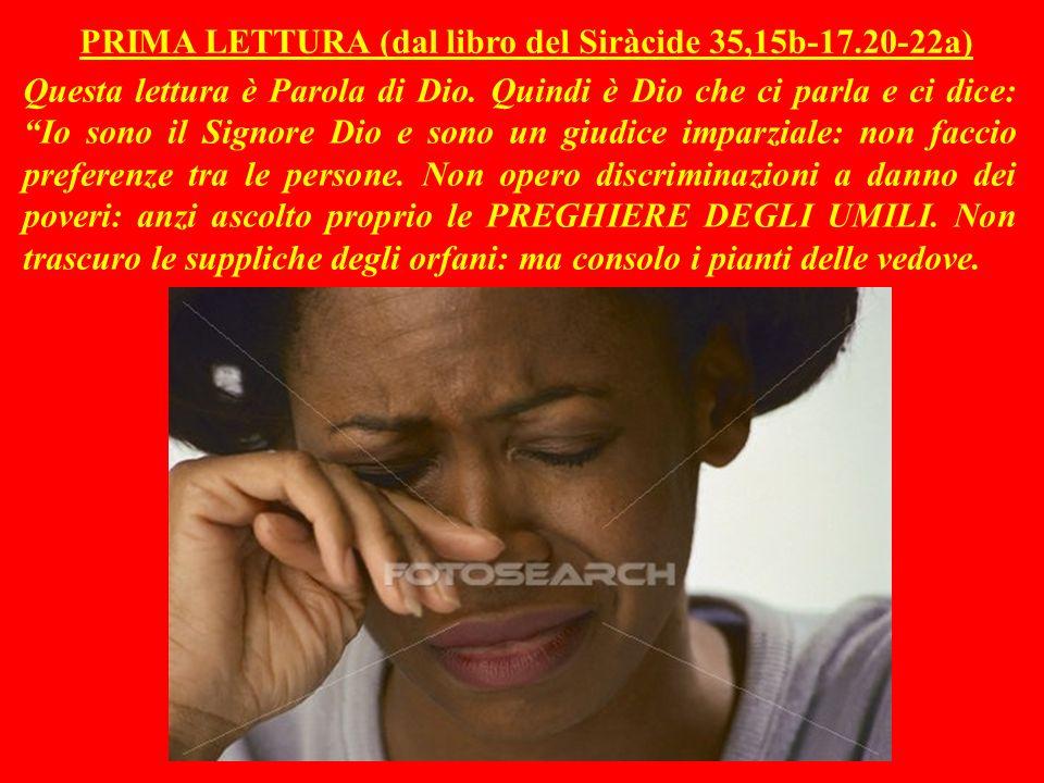 PRIMA LETTURA (dal libro del Siràcide 35,15b-17.20-22a)