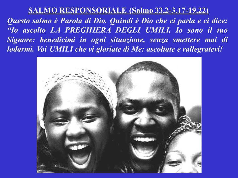 SALMO RESPONSORIALE (Salmo 33,2-3.17-19.22)