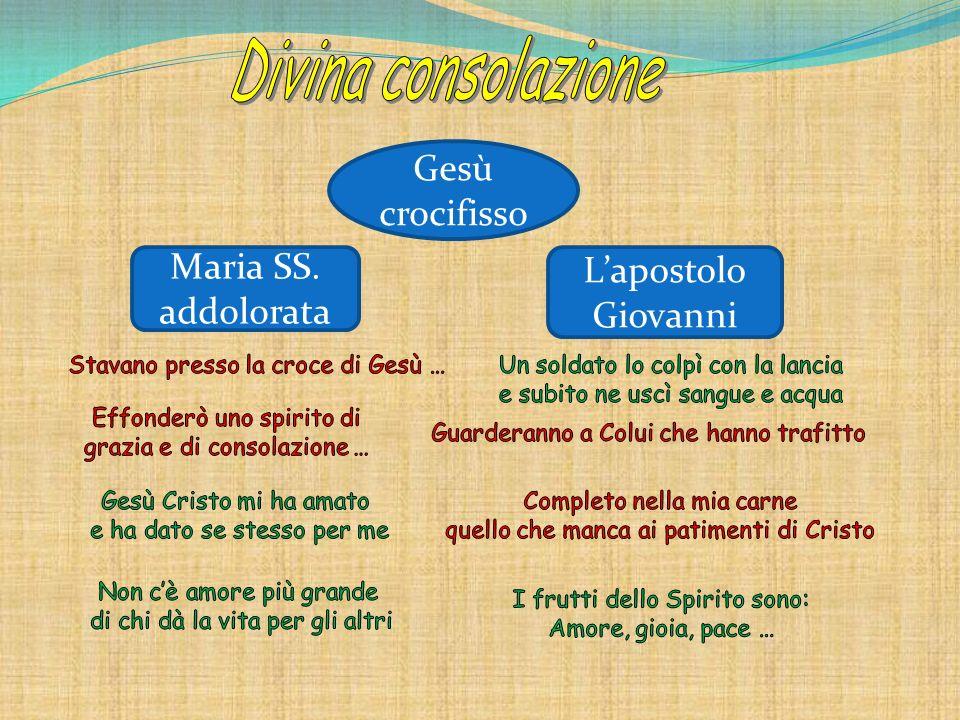 Gesù crocifisso Maria SS. L'apostolo addolorata Giovanni