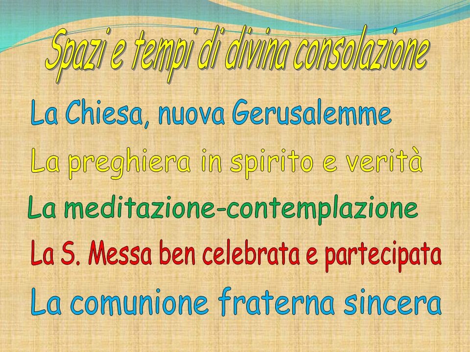 Spazi e tempi di divina consolazione