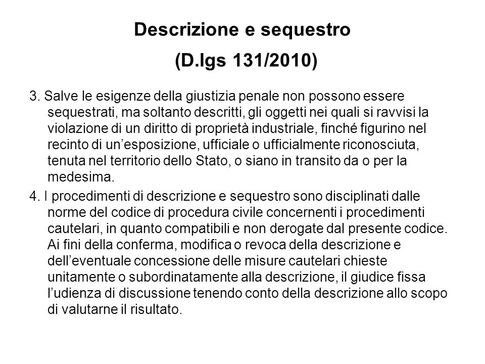 Descrizione e sequestro (D.lgs 131/2010)