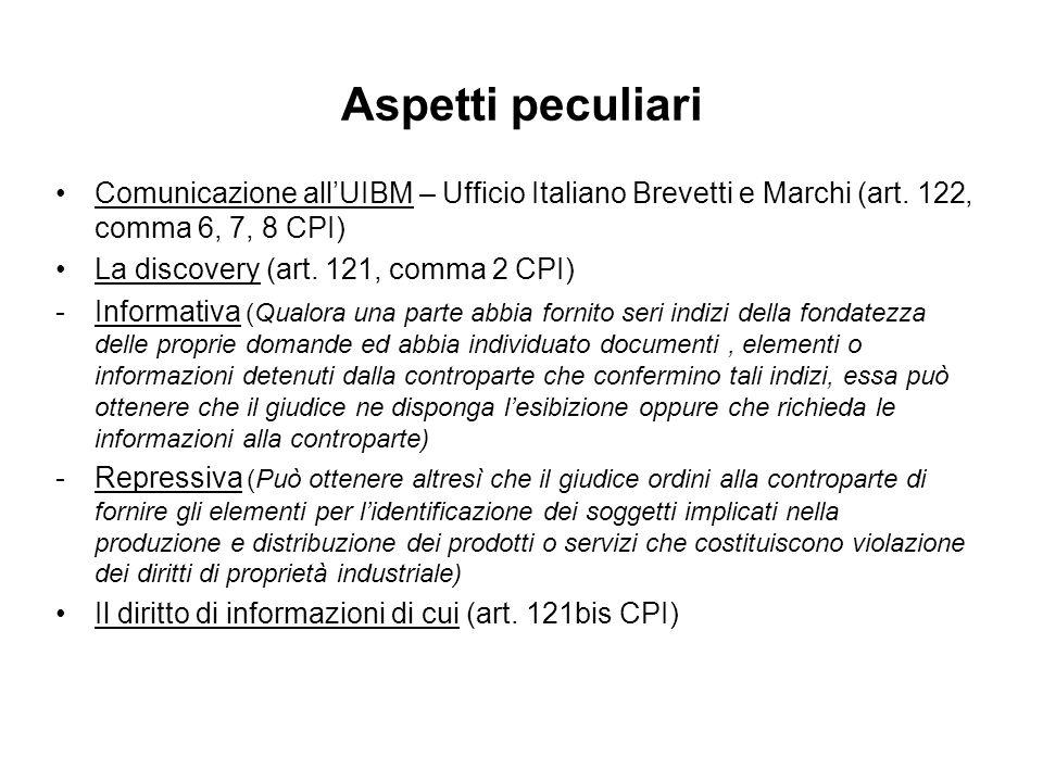 Aspetti peculiari Comunicazione all'UIBM – Ufficio Italiano Brevetti e Marchi (art. 122, comma 6, 7, 8 CPI)