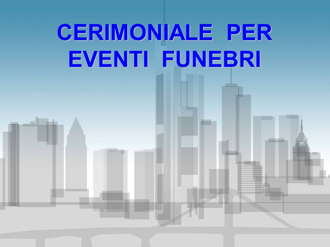 CERIMONIALE PER EVENTI FUNEBRI