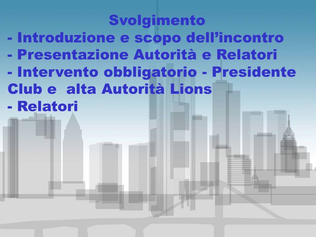 Svolgimento - Introduzione e scopo dell'incontro. - Presentazione Autorità e Relatori.
