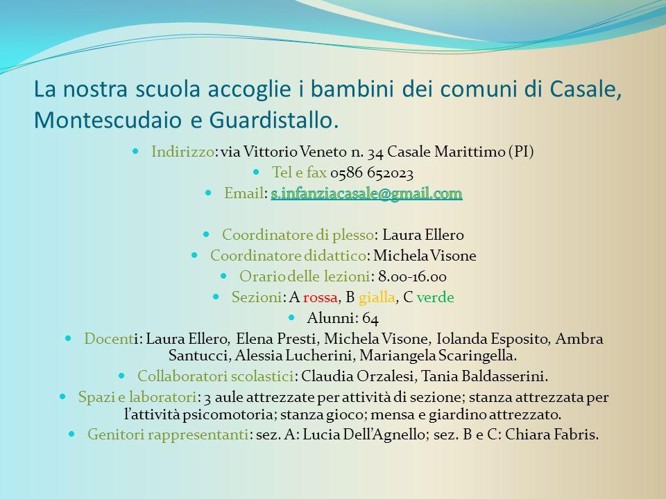La nostra scuola accoglie i bambini dei comuni di Casale, Montescudaio e Guardistallo.