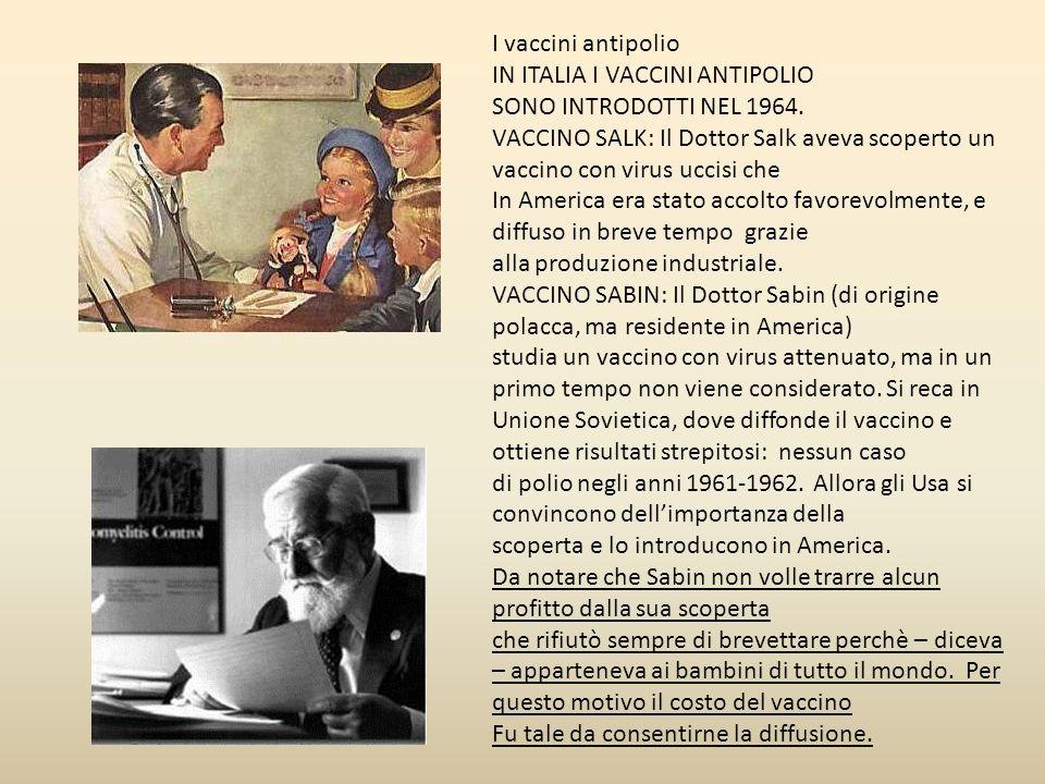 I vaccini antipolio IN ITALIA I VACCINI ANTIPOLIO. SONO INTRODOTTI NEL 1964.