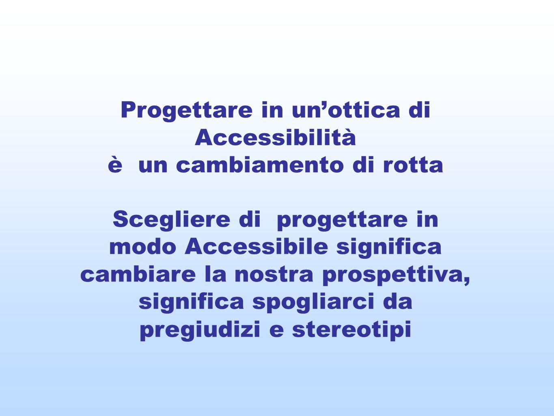 Progettare in un'ottica di Accessibilità è un cambiamento di rotta