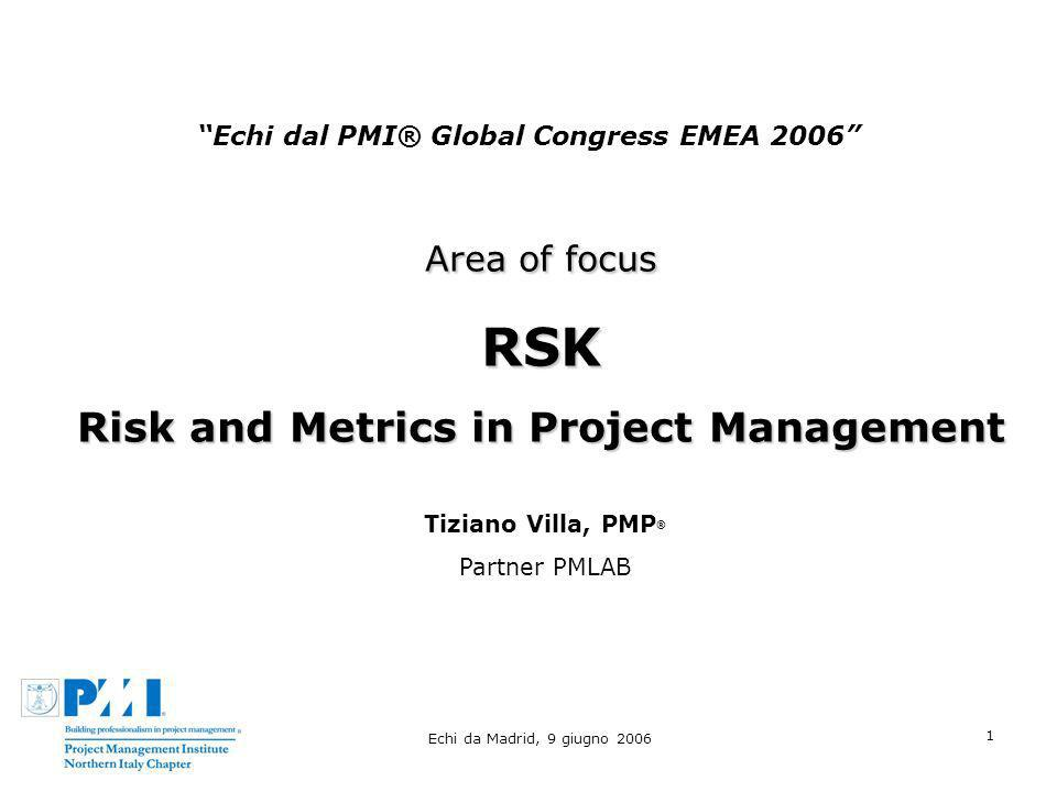 RSK Risk and Metrics in Project Management Area of focus