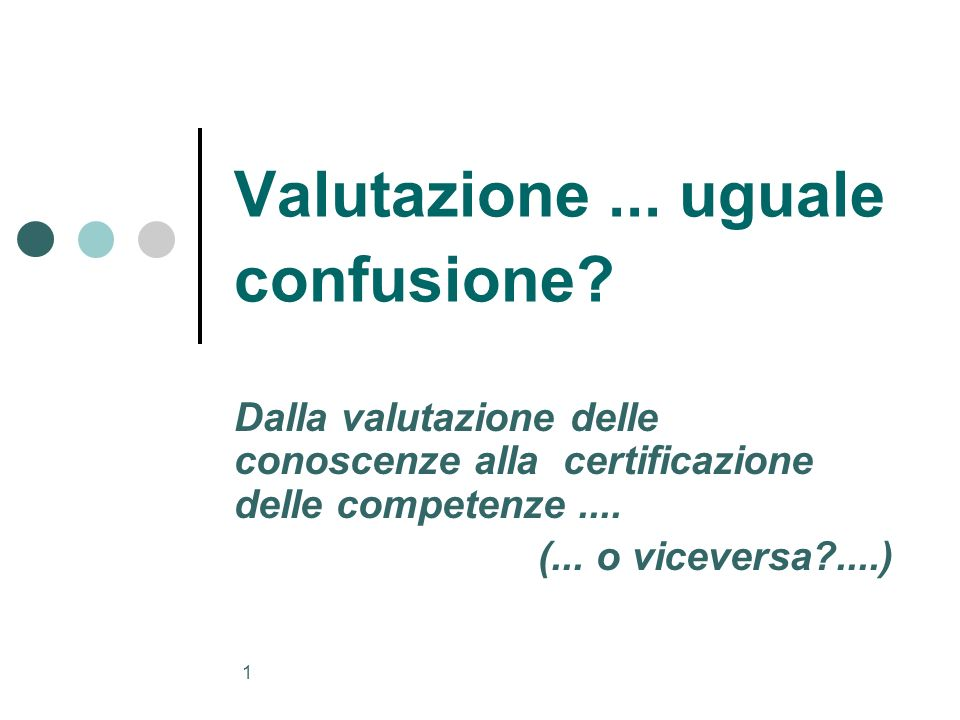 Valutazione ... uguale confusione