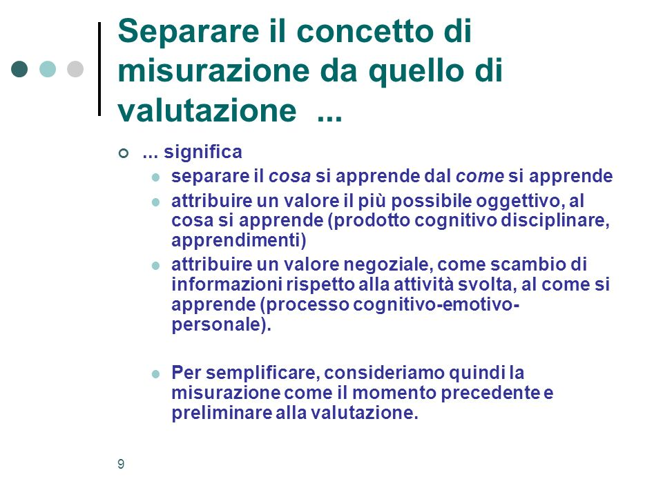 Separare il concetto di misurazione da quello di valutazione ...