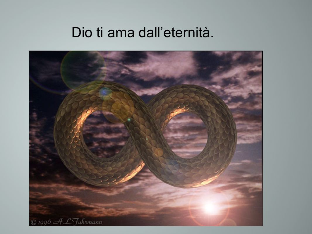 Dio ti ama dall'eternità.