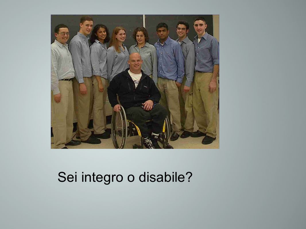 Sei integro o disabile