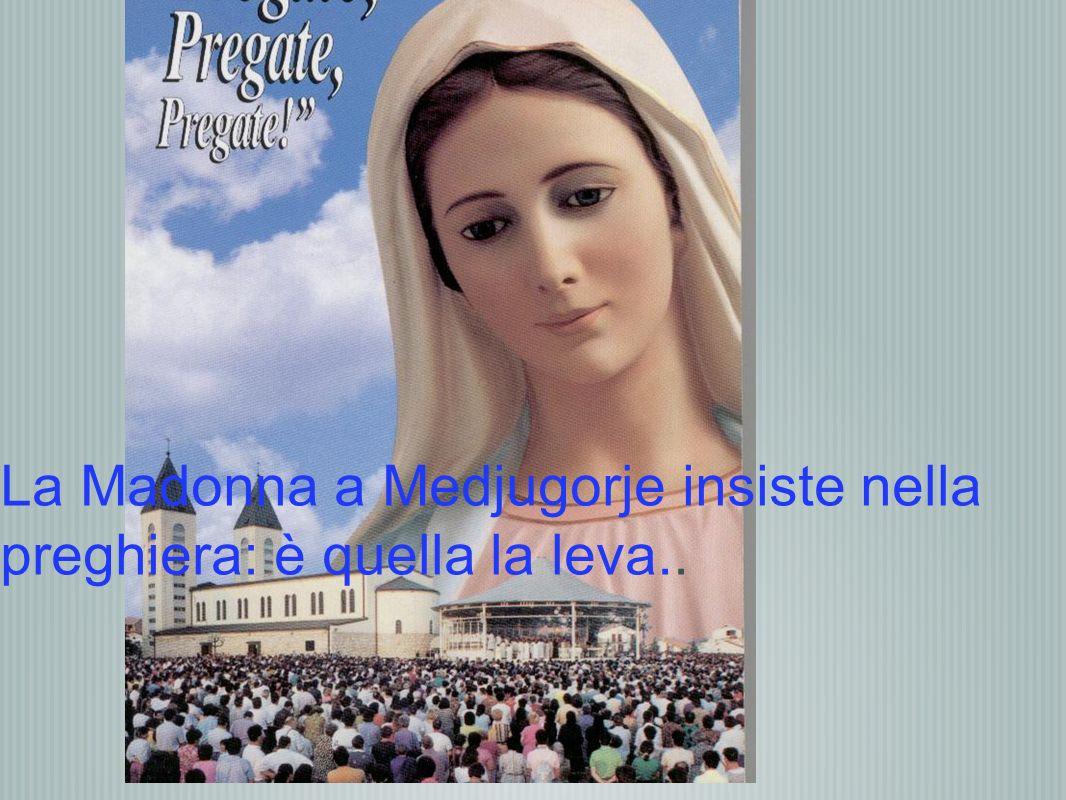 La Madonna a Medjugorje insiste nella preghiera: è quella la leva..